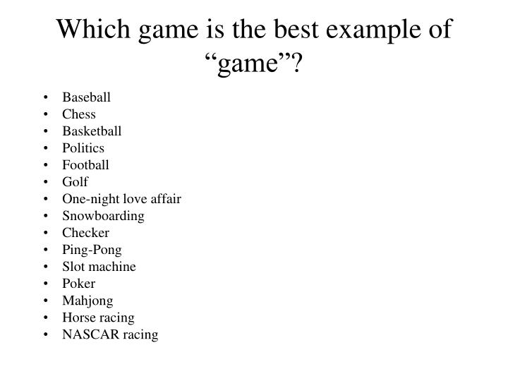"Which game is the best example of ""game""?"