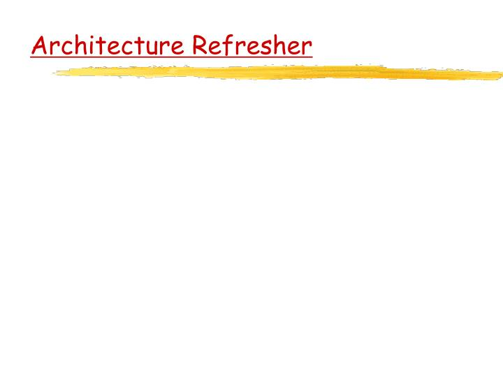 Architecture Refresher
