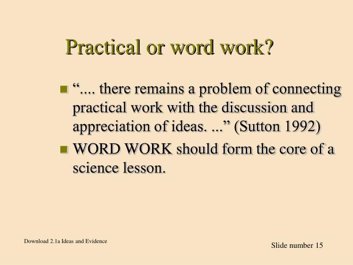 Practical or word work?