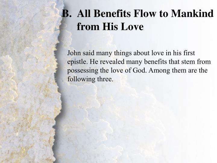 All Benefits Flow to Mankind from His Love