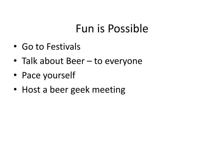 Fun is Possible