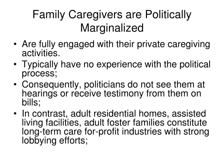 Family Caregivers are Politically Marginalized
