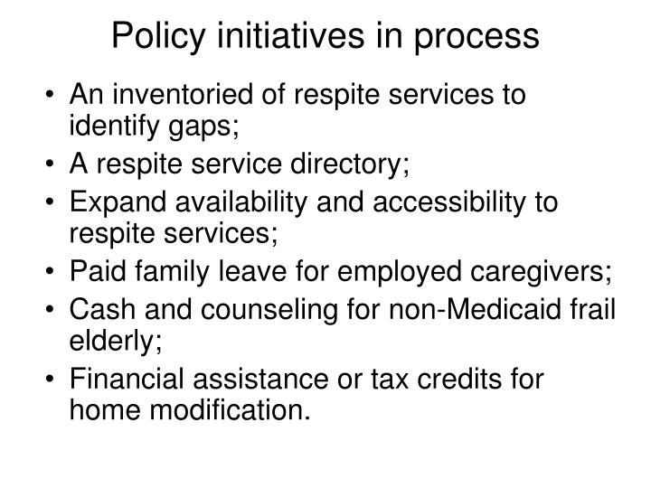 Policy initiatives in process