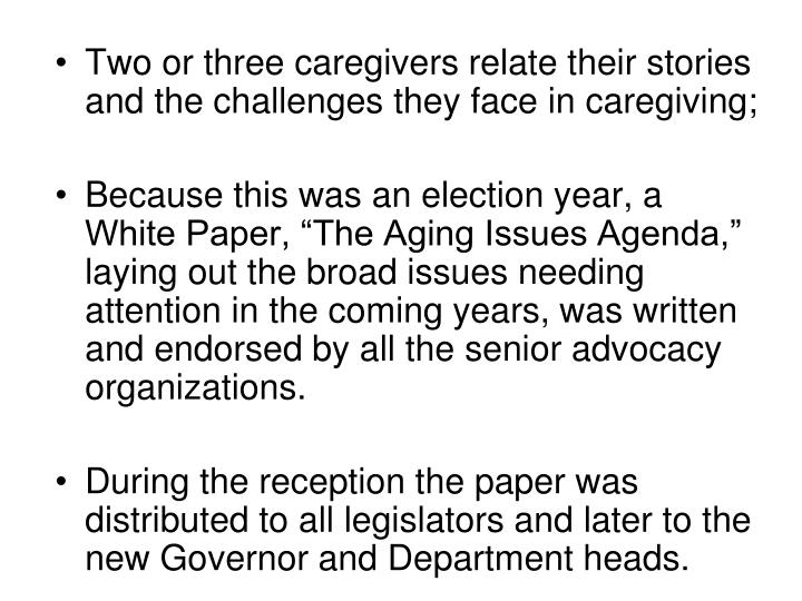 Two or three caregivers relate their stories and the challenges they face in caregiving;