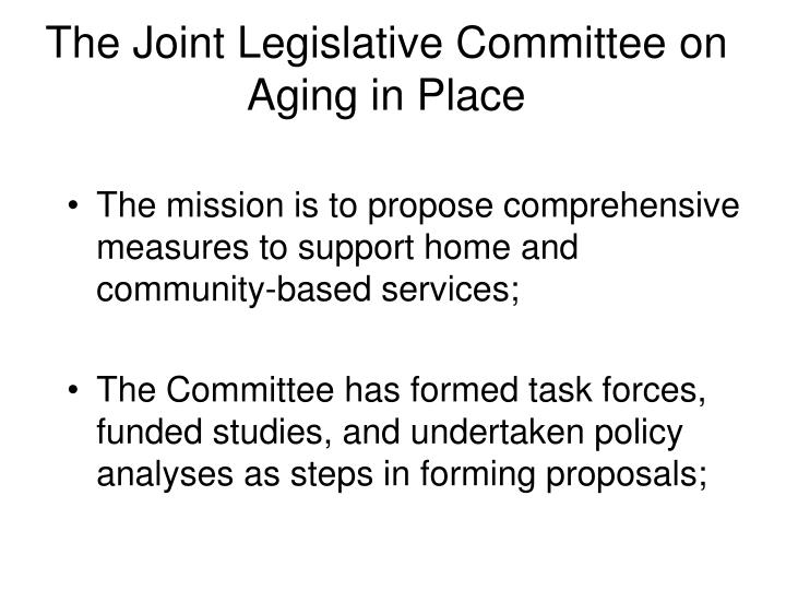 The Joint Legislative Committee on Aging in Place