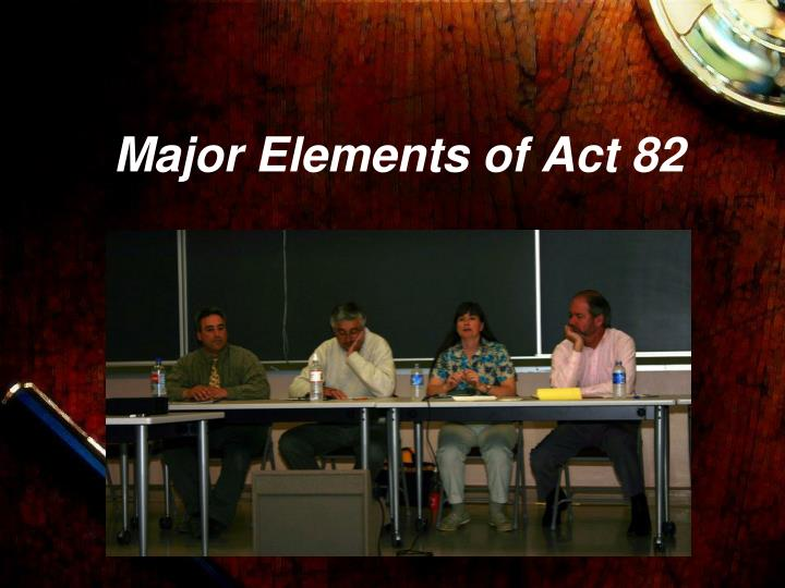 Major Elements of Act 82