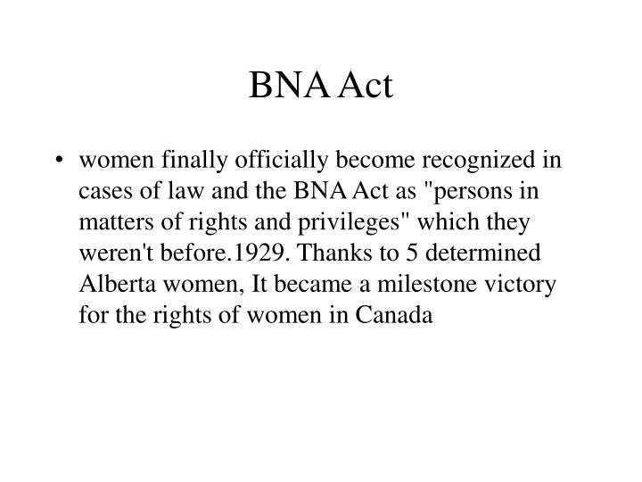 "bna act essay Prior to 1982, canada's central constitutional document was the british north america act of 1867 according to kallen, ""the bna act (the constitution act, 1867) makes no."