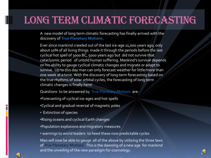 Long term climatic forecasting