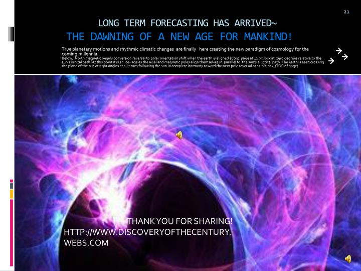 LONG TERM FORECASTING HAS ARRIVED~