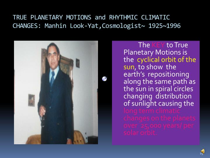 TRUE PLANETARY MOTIONS and RHYTHMIC CLIMATIC CHANGES: