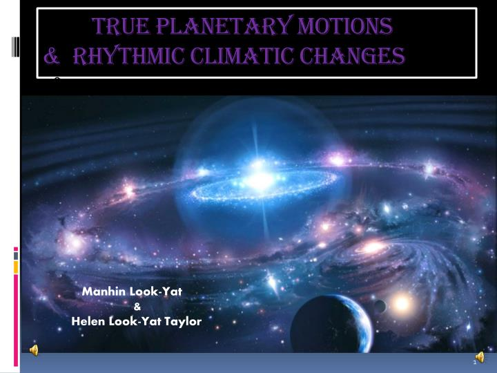 True planetary motions rhythmic climatic changes