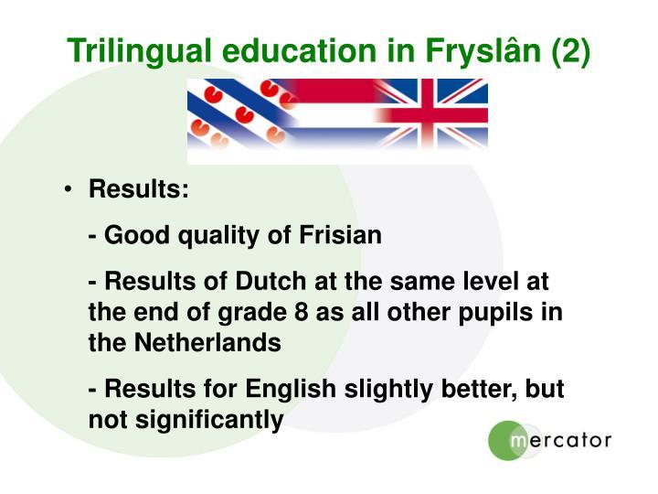 Trilingual education in Fryslân (2)
