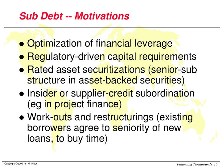 Sub Debt -- Motivations