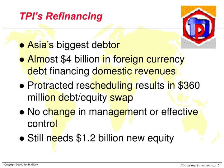 TPI's Refinancing