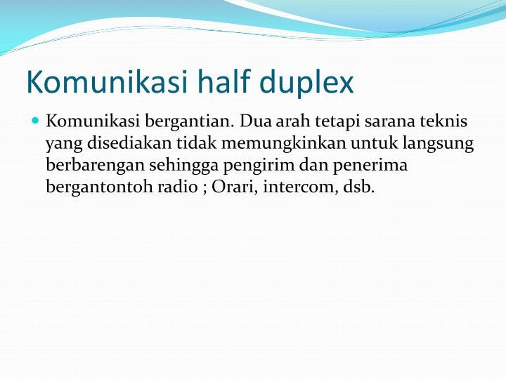 Komunikasi half duplex