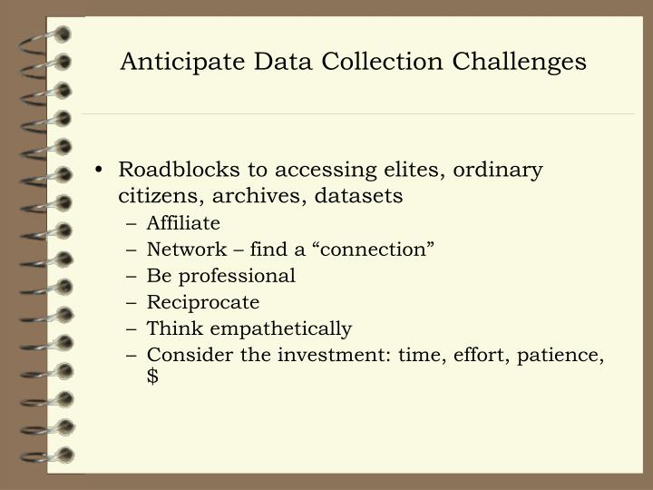 Anticipate Data Collection Challenges