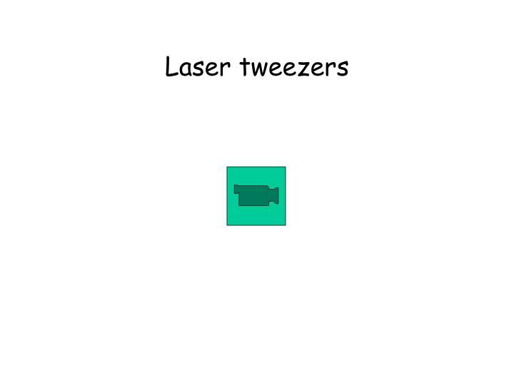 Laser tweezers