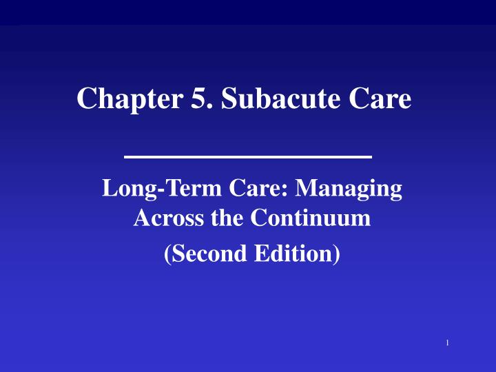 Chapter 5 subacute care
