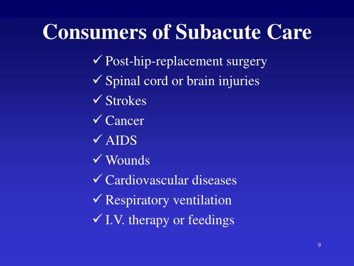 Consumers of Subacute Care