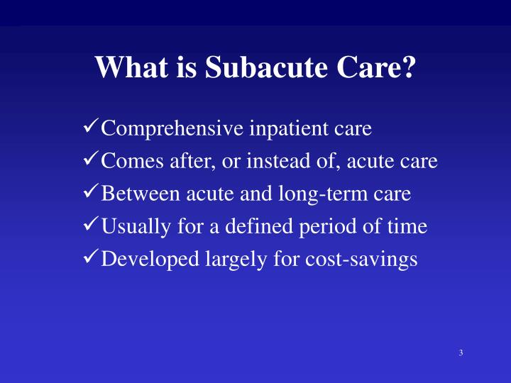 What is Subacute Care?