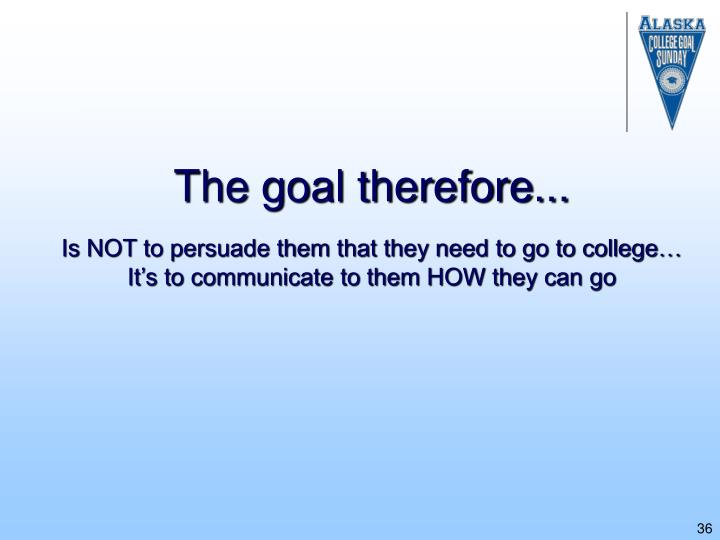 The goal therefore...