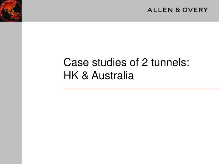 Case studies of 2 tunnels hk australia
