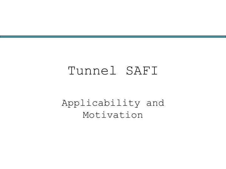 Tunnel SAFI