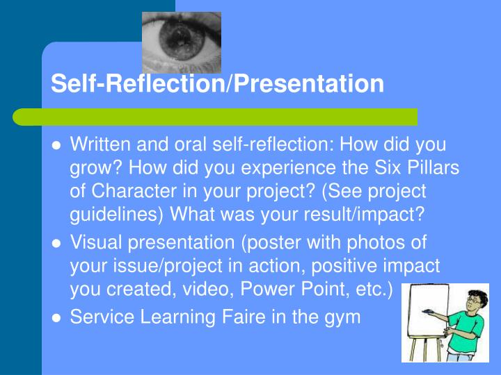 self reflection group presentation Self-reflection: taking part in a group yes unsure no 1 did i understand what my role was in the group 2 did i complete my task to the best of my ability.