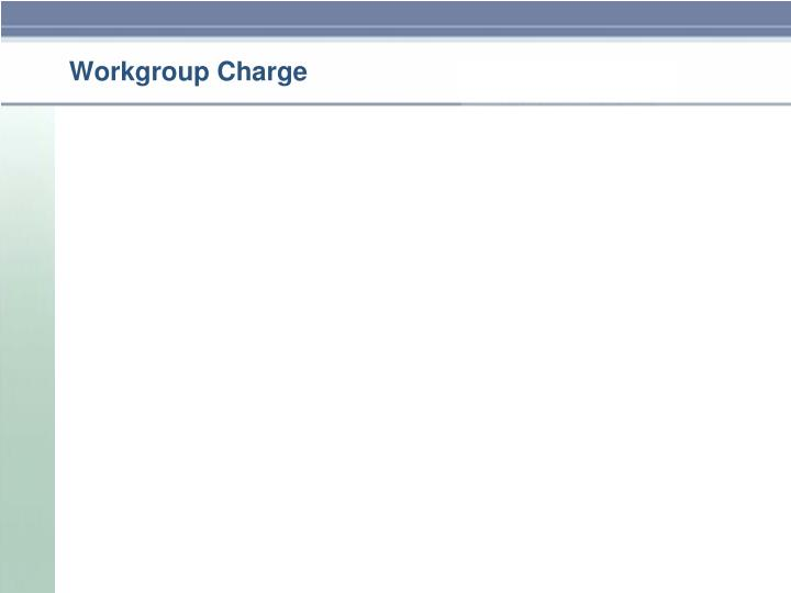 Workgroup Charge