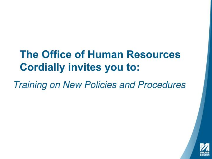 The office of human resources cordially invites you to