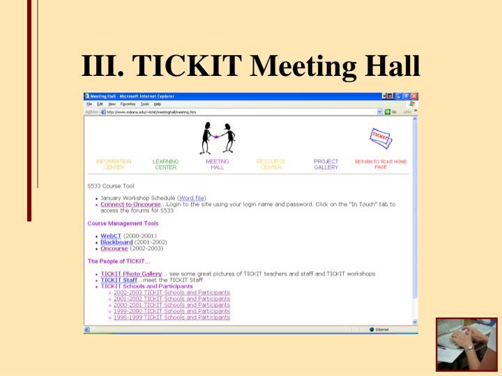 III. TICKIT Meeting Hall