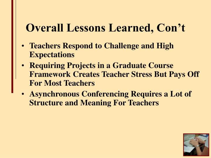 Overall Lessons Learned, Con't
