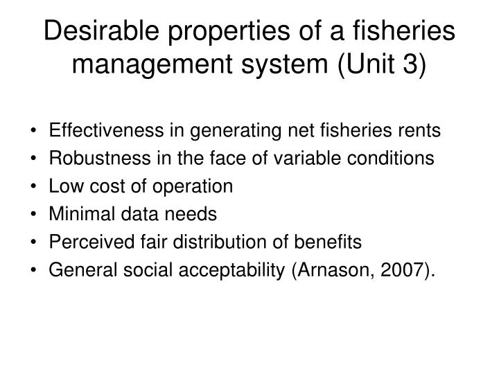 Desirable properties of a fisheries management system (Unit 3)