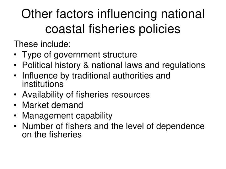 Other factors influencing national coastal fisheries policies