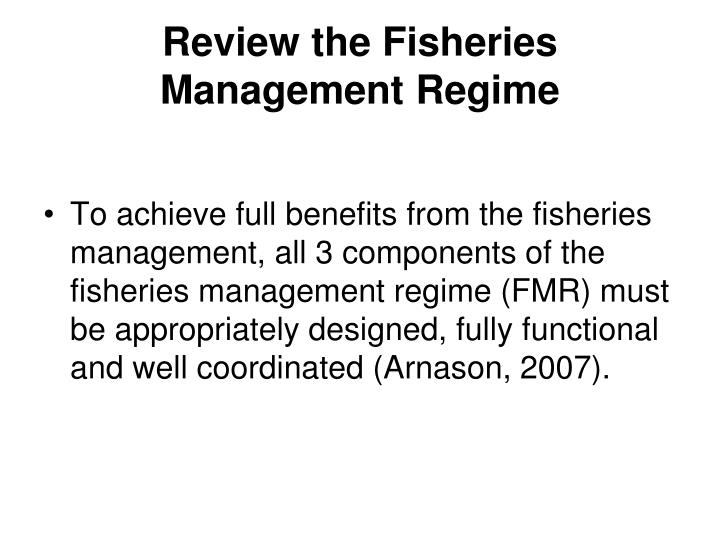 Review the Fisheries Management Regime