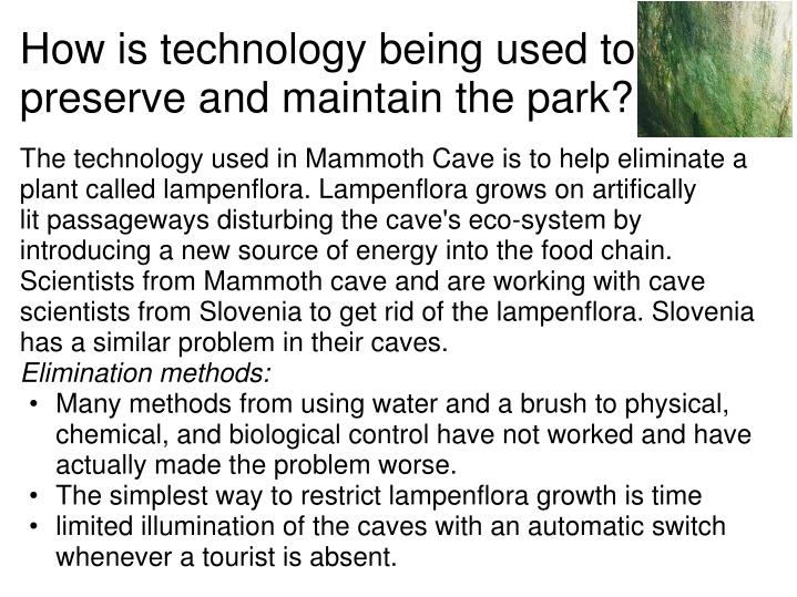 How is technology being used to preserve and maintain the park?