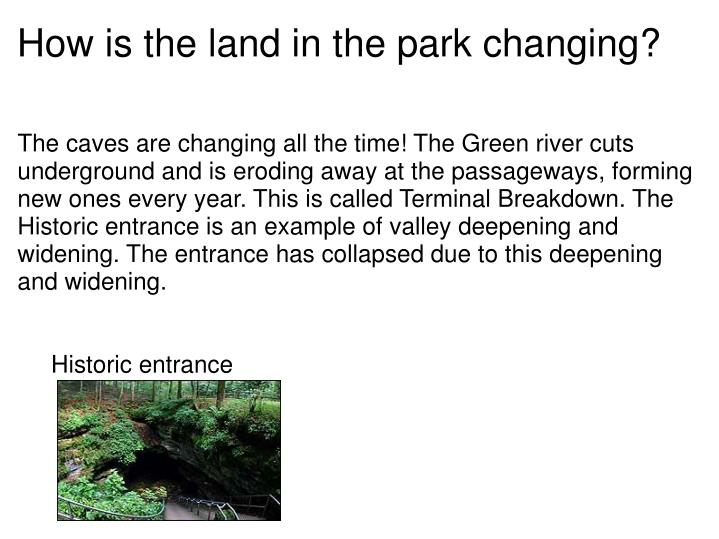 How is the land in the park changing?