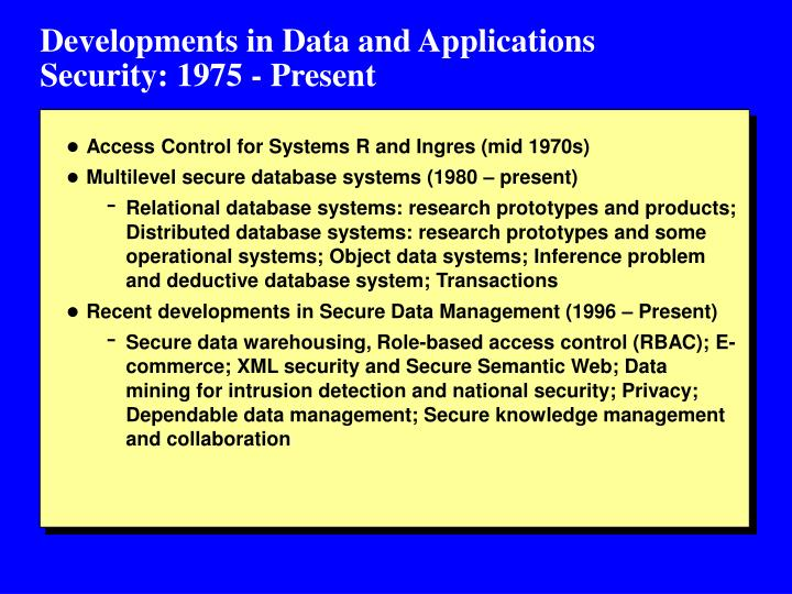 Developments in Data and Applications               Security: 1975 - Present