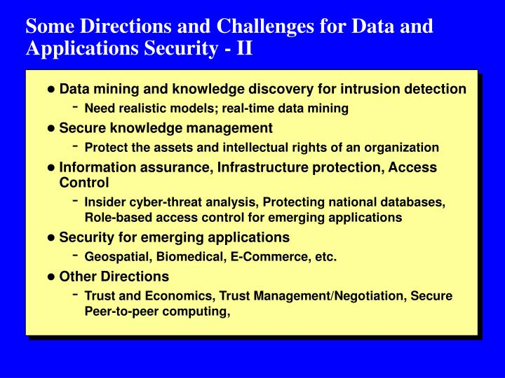 Some Directions and Challenges for Data and Applications Security - II