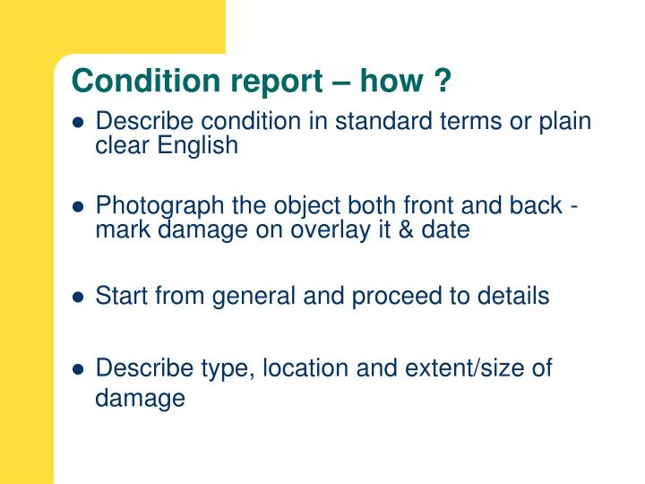 Condition report – how ?