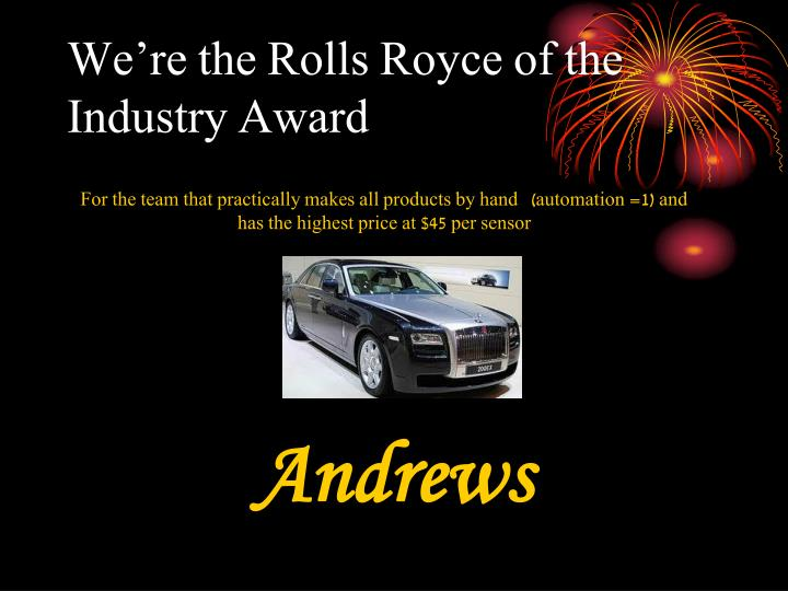 We're the Rolls Royce of the Industry Award