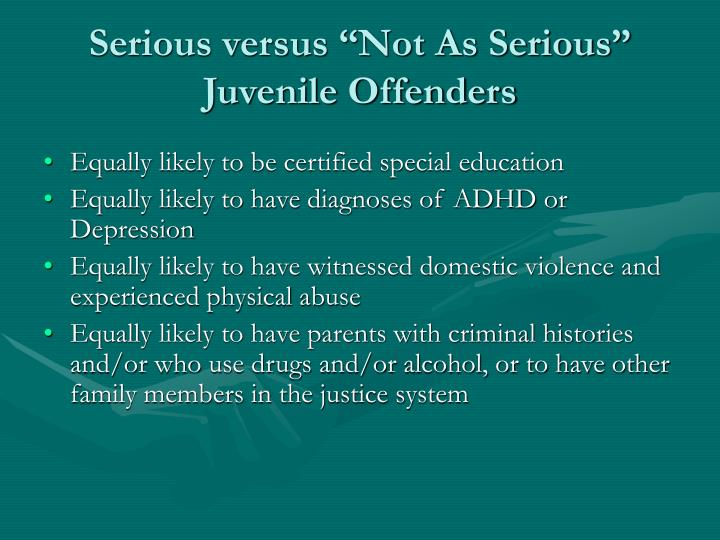 "Serious versus ""Not As Serious"" Juvenile Offenders"