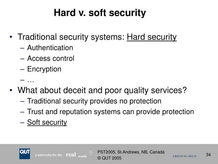Hard v. soft security