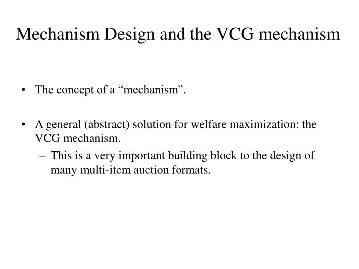 Mechanism design and the vcg mechanism