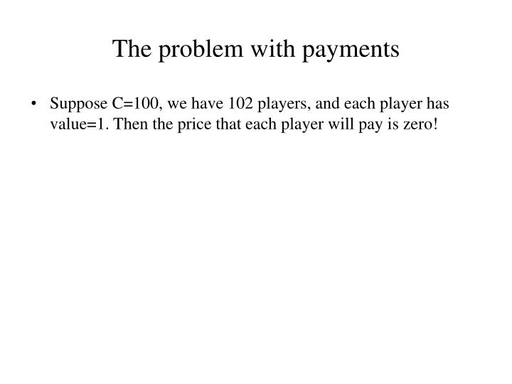 The problem with payments