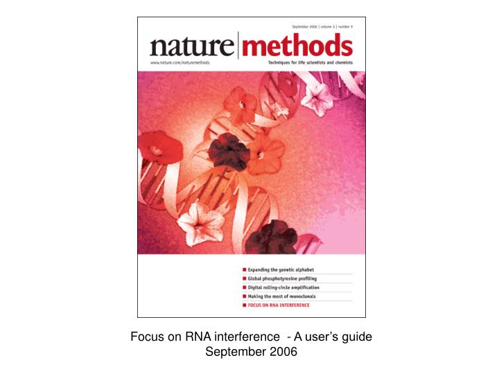 Focus on RNA interference  - A user's guide