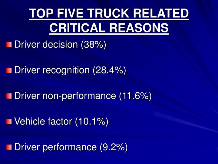TOP FIVE TRUCK RELATED CRITICAL REASONS