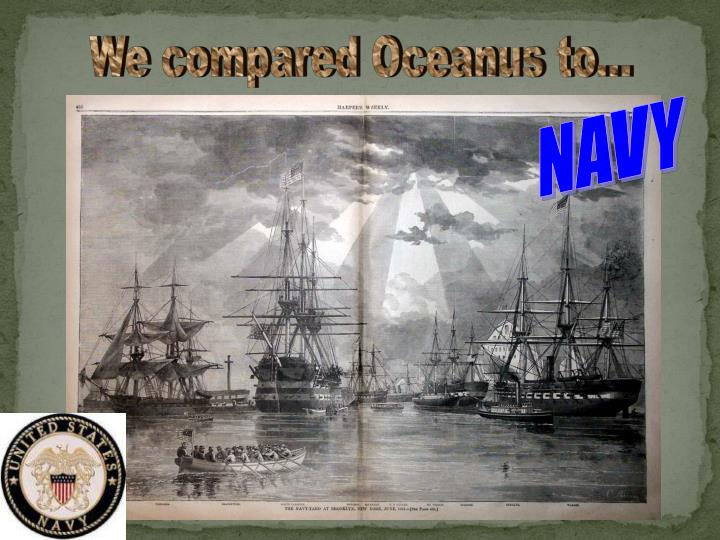 We compared Oceanus to...