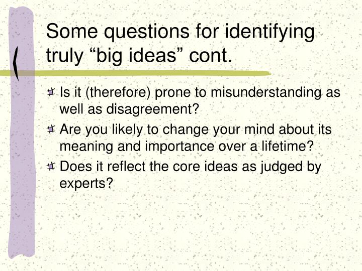 "Some questions for identifying truly ""big ideas"" cont."