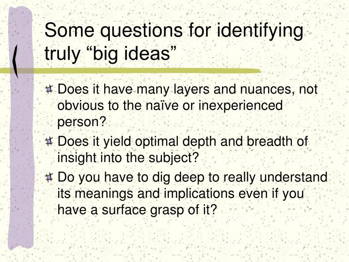 "Some questions for identifying truly ""big ideas"""